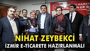 Nihat Zeybekci: İzmir e-ticarete hazırlanmalı