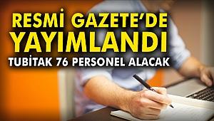 Resmi Gazete'de yayımlandı: TÜBİTAK 76 personel alacak