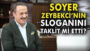 Soyer, Zeybekci'nin sloganını taklit mi etti?