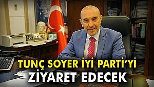 Tunç Soyer İYİ Parti'yi ziyaret edecek