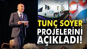 Tunç Soyer projelerini açıkladı!
