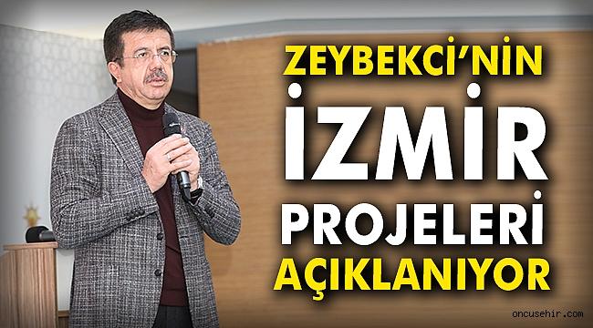 Zeybekci'nin İzmir projeleri açıklanıyor