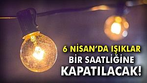 6 Nisan'da ışıklar bir saatliğine kapatılacak