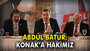 Abdül Batur: Konak'a Hakimiz