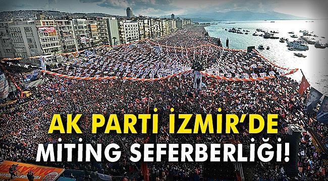 AK Parti İzmir'de 'miting' seferberliği!