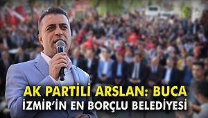 AK Partili Arslan: Buca İzmir'in en borçlu belediyesi