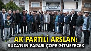 AK Partili Arslan: Buca'nın parası çöpe gitmeyecek