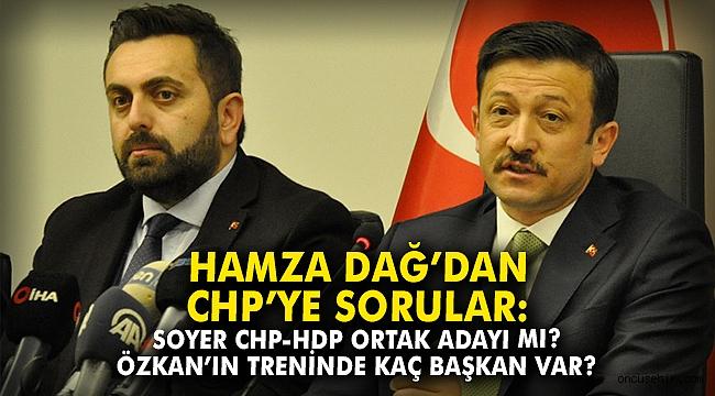 AK Partili Dağ'dan CHP'ye sorular!
