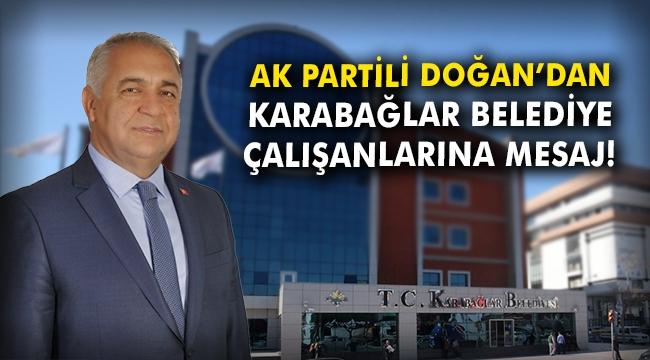 AK Partili Doğan'dan Karabağlar Belediyesi çalışanlarına mesaj!