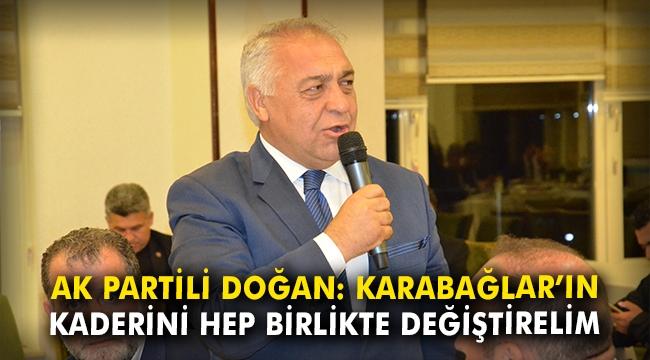 AK Partili Doğan: Karabağlar'ın kaderini hep birlikte değiştirelim