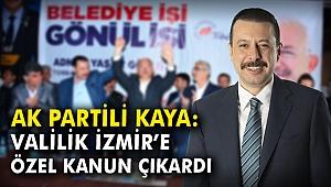 AK Partili Kaya: Valilik İzmir'e özel kanun çıkardı