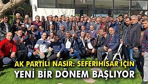 AK Partili Nasır: Seferihisar için yeni bir dönem başlıyor