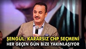 AK Partili Şengül: Kararsız CHP seçmeni, her geçen gün bize yakınlaşıyor