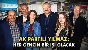 AK Partili Yılmaz: Her gencin bir işi olacak