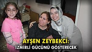 Ayşen Zeybekci: İzmir gücünü gösterecek