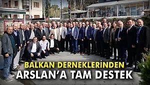 Balkan derneklerinden Arslan'a tam destek