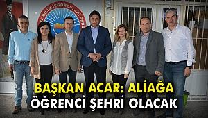 Başkan Acar: Aliağa öğrenci şehri olacak