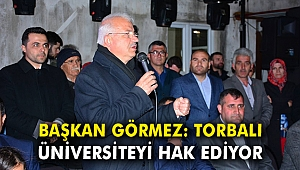 Başkan Görmez: Torbalı üniversiteyi hak ediyor
