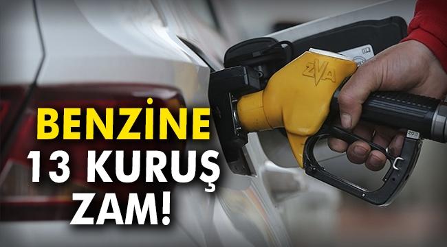Benzine 13 kuruş zam!