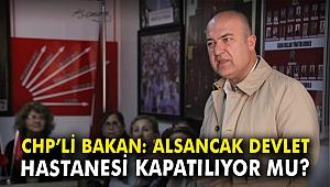 CHP'li Bakan: Alsancak Devlet Hastanesi kapatılıyor mu?