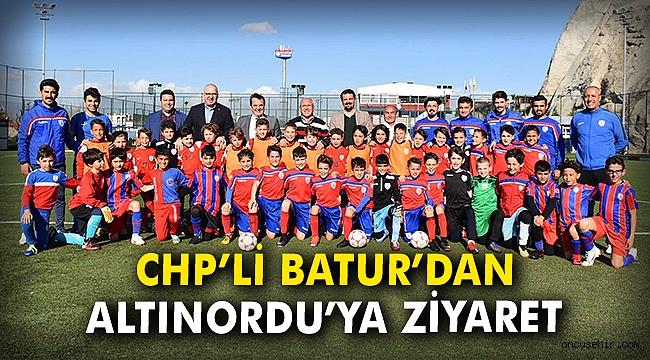 CHP'li Batur'dan Altınordu'ya ziyaret