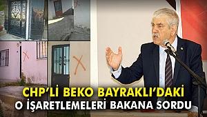 CHP'li Beko Bayraklı'daki o işaretlemeleri Bakana sordu