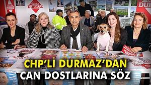 CHP'li Durmaz'dan can dostlarına söz