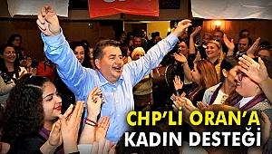 CHP'li Oran'a kadın desteği