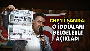 CHP'li Sandal o iddiaları belgelerle açıkladı