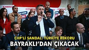 CHP'li Sandal: Türkiye rekoru Bayraklı'dan çıkacak