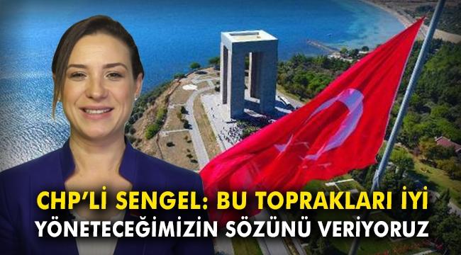 CHP'li Sengel: Bu toprakları iyi yöneteceğimizin sözünü veriyoruz