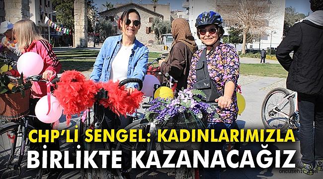 CHP'li Sengel: Kadınlarımızla birlikte kazanacağız