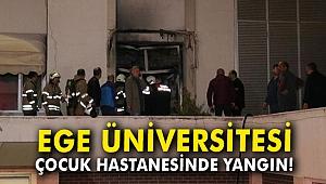 Ege Üniversitesi Çocuk Hastanesinde yangın