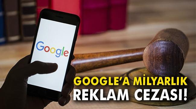 Google'a milyarlık reklam cezası