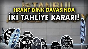 Hrant Dink davasında iki tahliye kararı!