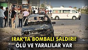 Irak'ta bombalı saldırı: Ölü ve yaralılar var
