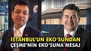 İstanbul'un Eko'sundan Çeşme'nin Eko'suna mesaj