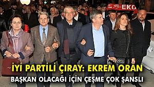 İYİ Partili Çıray: Ekrem Oran başkan olacağı için Çeşme çok şanslı