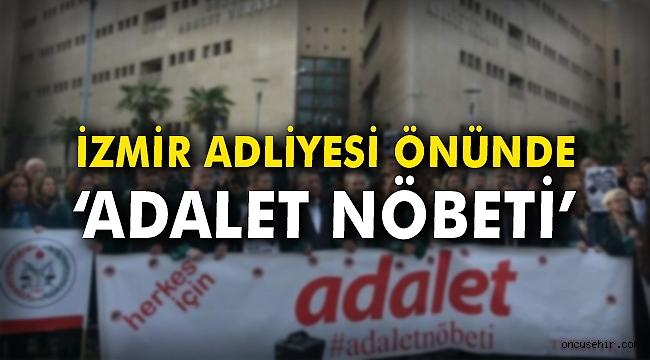 İzmir Adliyesi önünde 'Adalet Nöbeti'