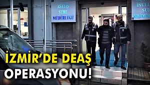 İzmir'de DEAŞ operasyonu!