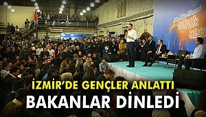 İzmir'de gençler anlattı, Bakanlar dinledi