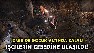 İzmir'de göçük altında kalan diğer işçinin de cesedine ulaşıldı