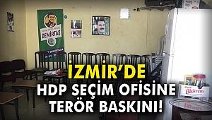 İzmir'de HDP seçim ofisine terör baskını