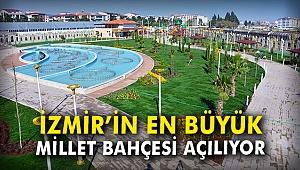 İzmir'in en büyük Millet Bahçesi açılıyor