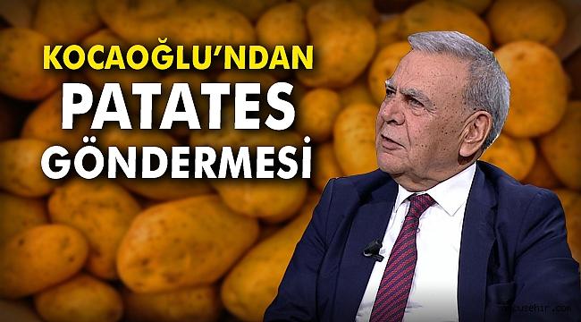 Kocaoğlu'ndan patates göndermesi