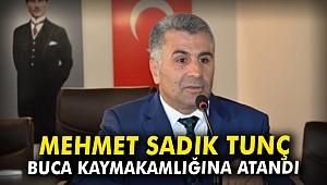 Mehmet Sadık Tunç Buca kaymakamlığına atandı