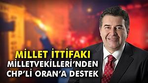 Millet İttifakI Milletvekilleri'nden CHP'li Oran'a tam destek