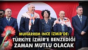 Muharrem İnce İzmir'de: Türkiye İzmir' benzediği zaman mutlu olacak