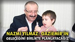 Nazmi Yılmaz: Gaziemir'in geleceğini birlikte planlayacağız