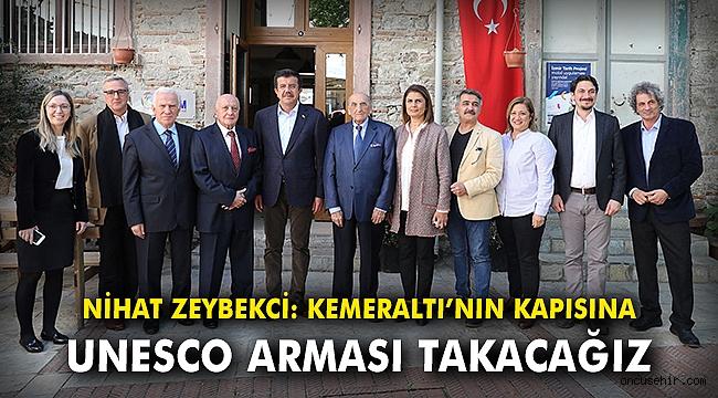 Nihat Zeybekci: Kemeraltı'nın kapısına UNESCO arması takacağız